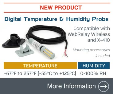Announcing the Digital Temperature and Humidity Sensor Probee. Compatible with the X-410 and WebRelay Wireless.