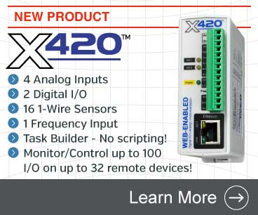 Announcing the X-420 Web-Enabled Instrumentation-Grade Data Acquisition with four analog inputs, two digital I/O, up to 16 1-Wire sensors, task builder, user permissions, control up to 100 local and remote I/O, and more.